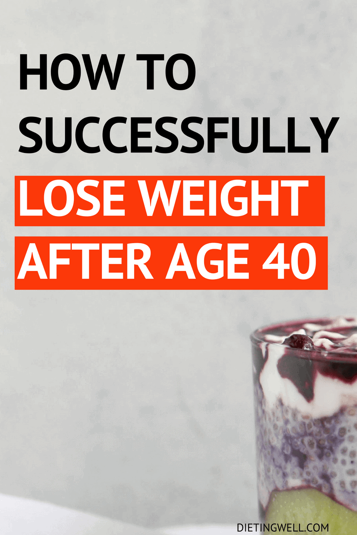 How to Successfully Lose Weight after Age 40