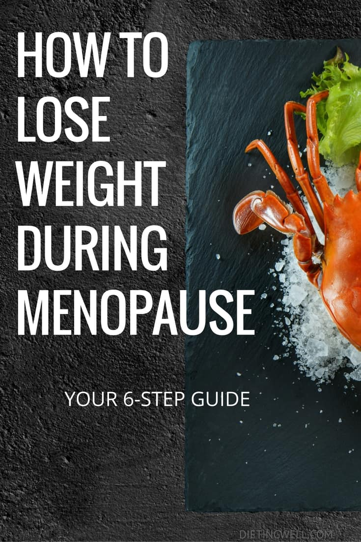 Here are six steps on how to lose weight during menopause. | https://dietingwell.com/menopause-weight-loss/