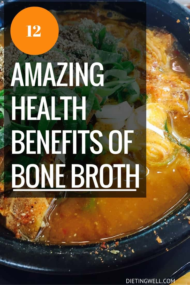 12 Health Benefits Of Bone Broth
