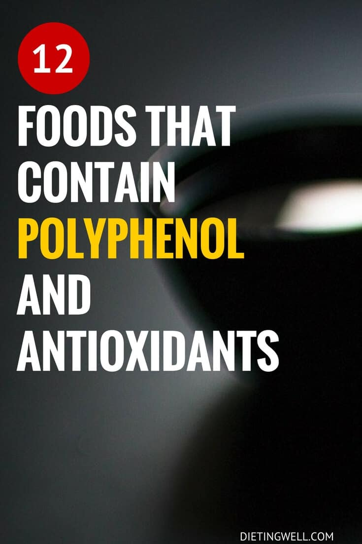 12 Foods That Contain Polyphenol and Antioxidants