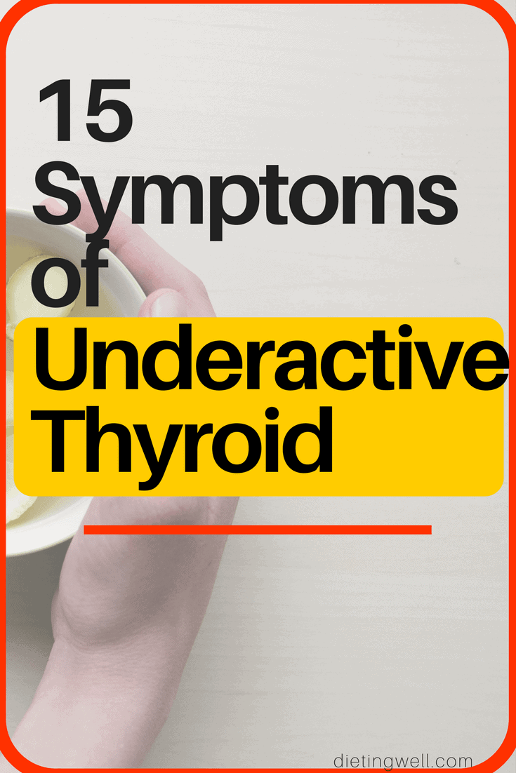 15 Symptoms of Underactive Thyroid (& Natural Remedies That May Help)