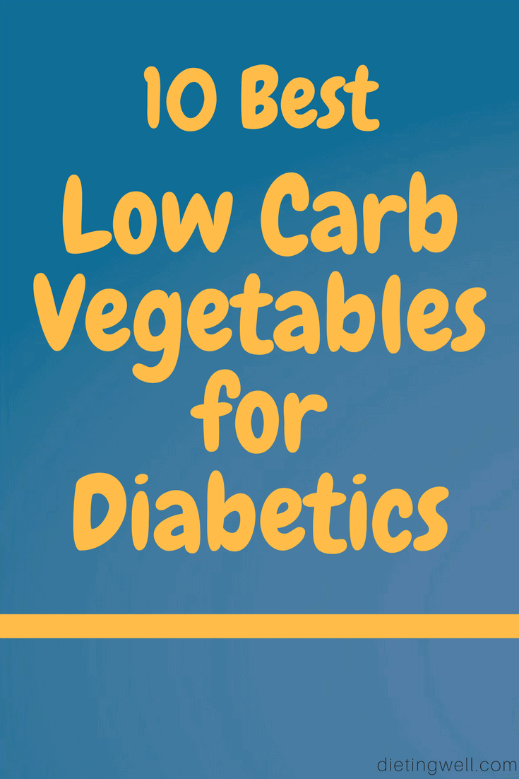 10 Best Low Carbohydrate Vegetables for Diabetics