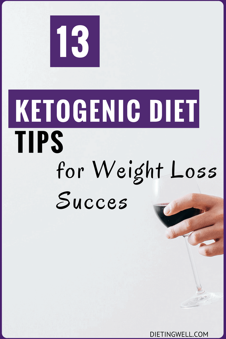 It's still important that you watch what you're putting in your diet to maintain ketosis. It doesn't stop there, however, as a full lifestyle change is necessary to drastically promote weight loss. Here are 13 ketogenic diet tips for weight loss success.