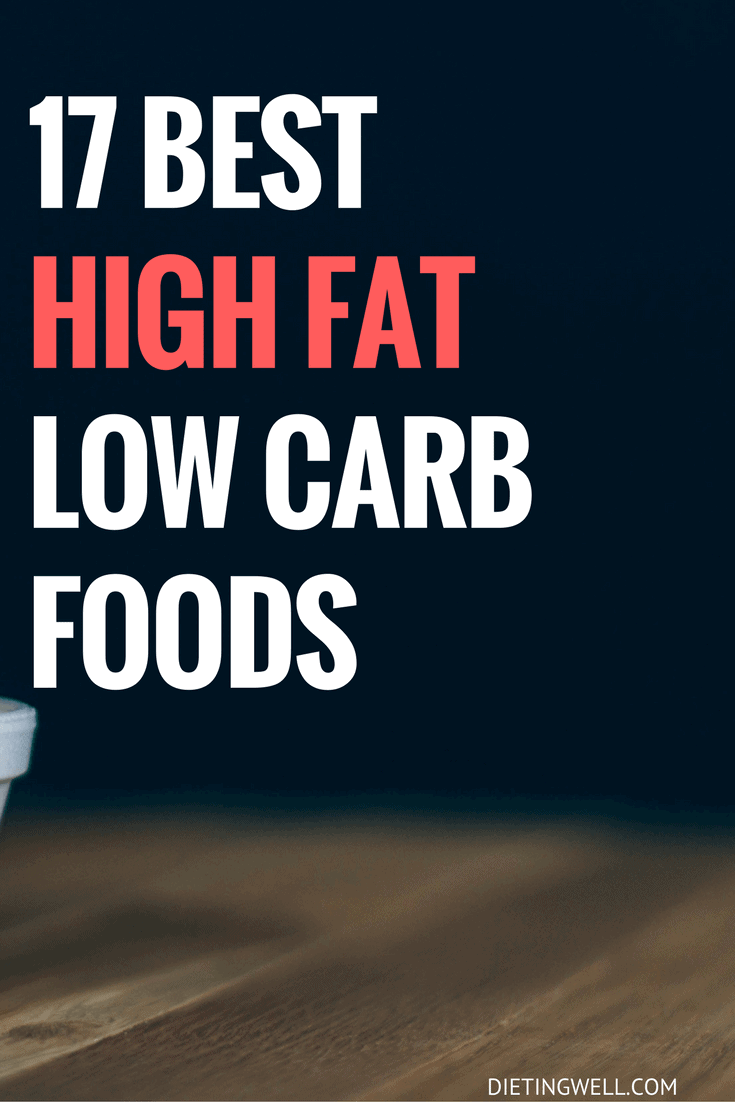 17 Best High Fat Low Carb Foods