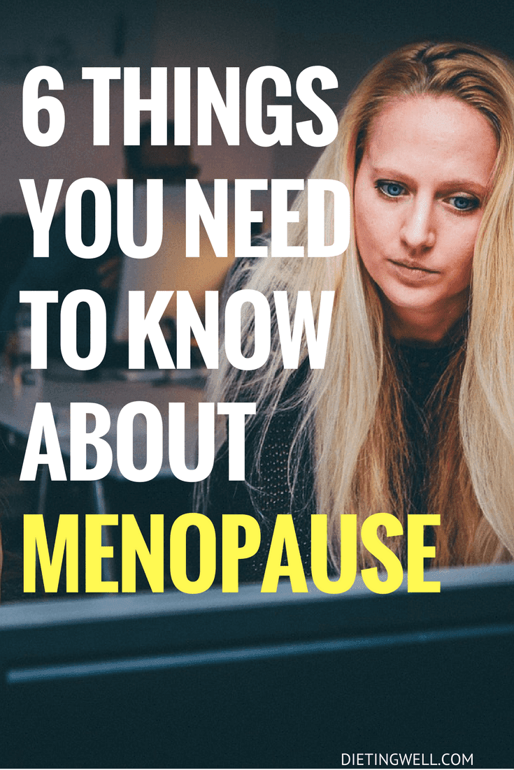 6 Things You Need to Know About Menopause: This article looks at some of the most important facts about menopouse that women entering that stage of like need to know.