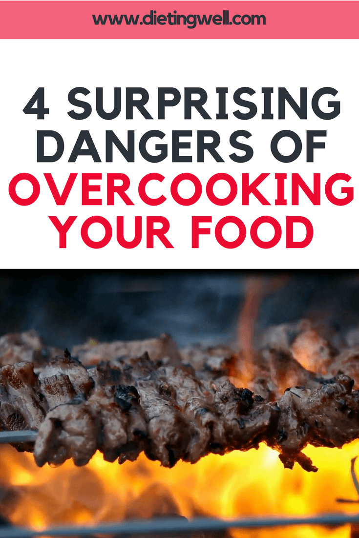 4 Surprising Dangers of Overcooking Your Food