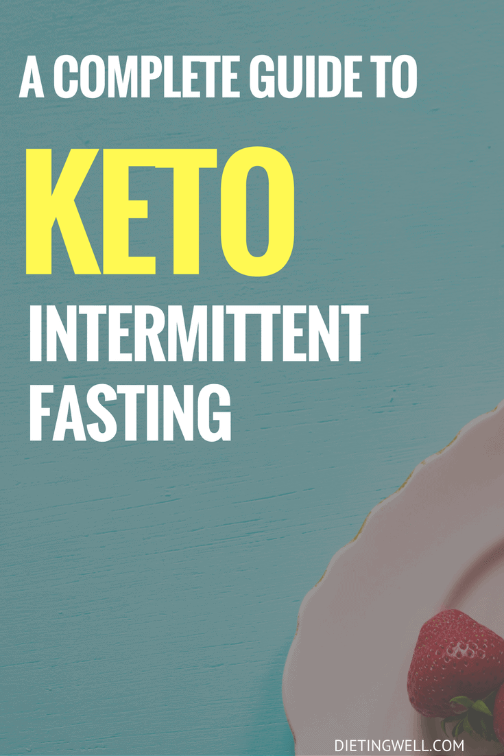 A Complete Guide to Keto-Intermittent Fasting