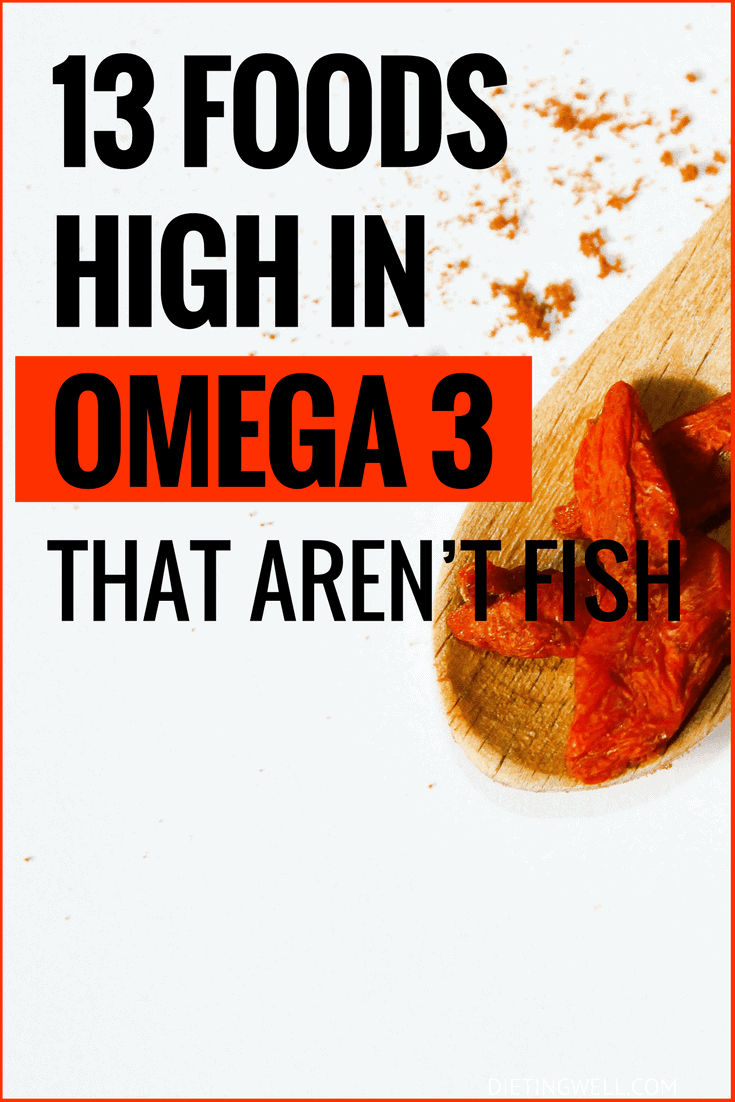 13 Foods High in Omega 3 That Aren't Fish