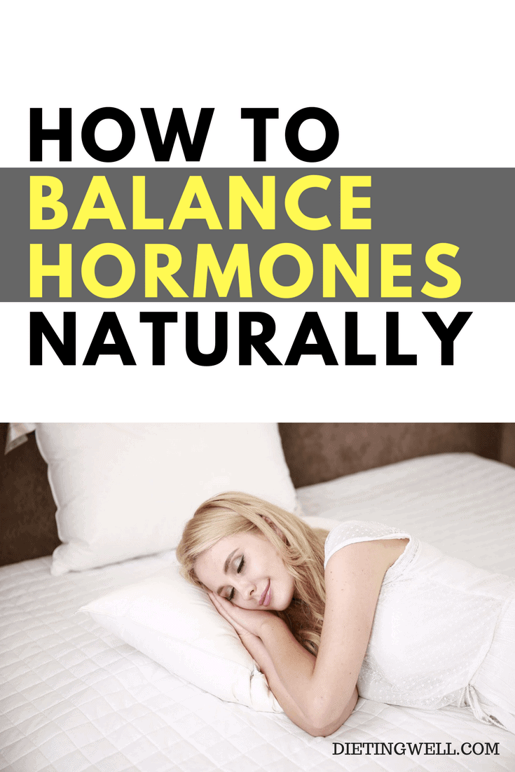Listed below are the most important practices for naturally healing hormonal imbalances.