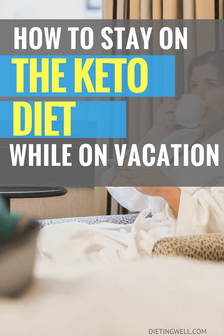 With these three tips for beginners, you can be sure that you will stick with your Keto Diet plan while still having a fantastic vacation.