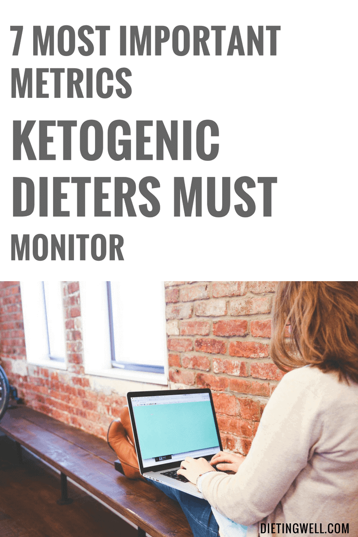 The 7 Most Important Metrics Ketogenic Dieters Must Monitor