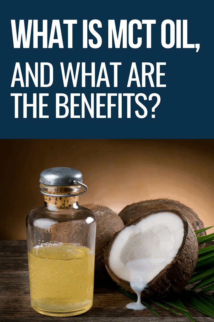 What Is MCT Oil, and What Are the Benefits?
