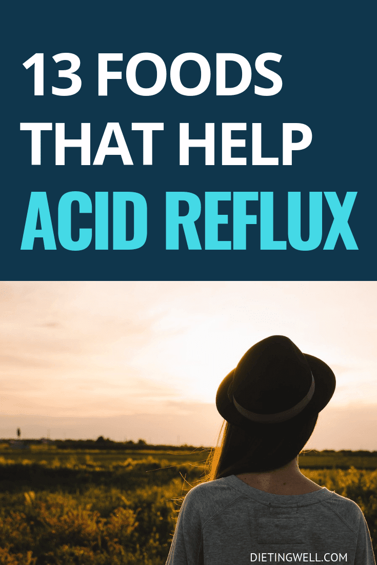 13 Foods That Help Acid Reflux Go Away